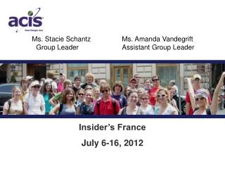 Ms. Stacie  SchantzMs. Amanda Vandegrift       Group  Leader      Assistant Group Leader