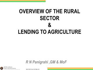 OVERVIEW OF THE RURAL SECTOR  &  LENDING TO AGRICULTURE
