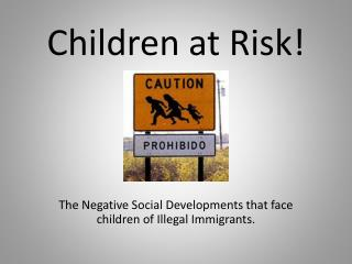 Children at Risk!