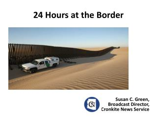24 Hours at the Border