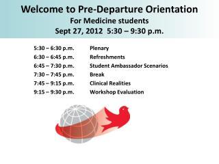 5:30 – 6:30 p.m.Plenary 6:30 –  6:45 p.m.  Refreshments 6:45 –  7:30 p.m.  Student Ambassador Scenarios 7:30 –  7:45