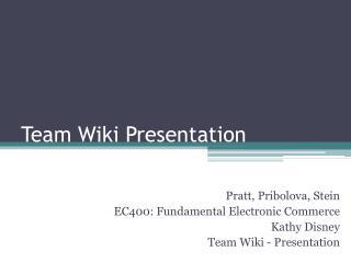 Team  Wiki Presentation
