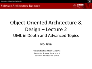 Object-Oriented Architecture & Design –  Lecture 2 UML in  Depth and Advanced Topics