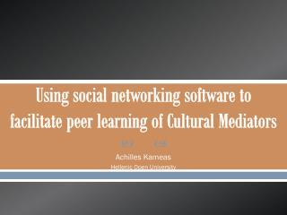 Using social networking software to facilitate peer learning of Cultural Mediators
