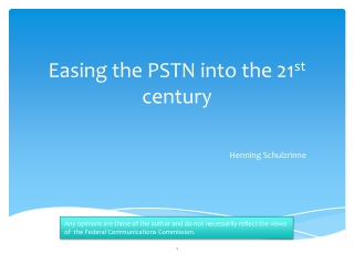 Easing the PSTN into the 21 st  century