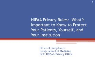 HIPAA Privacy Rules:  What's Important to Know to Protect Your Patients, Yourself, and Your Institution