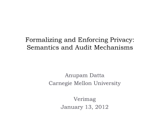 Formalizing and Enforcing Privacy: Semantics and Audit Mechanisms