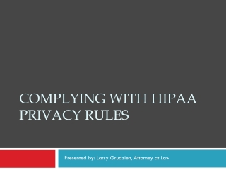 Complying with HIPAA Privacy Rules