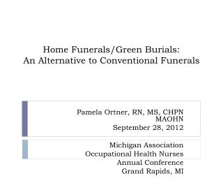 Home Funerals/Green Burials:  An Alternative to Conventional Funerals