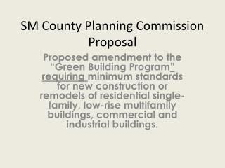 SM County Planning Commission Proposal