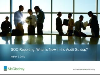 SOC Reporting: What is New in the Audit Guides?