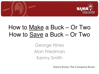How to  Make  a Buck � Or Two How to  Save  a Buck � Or Two