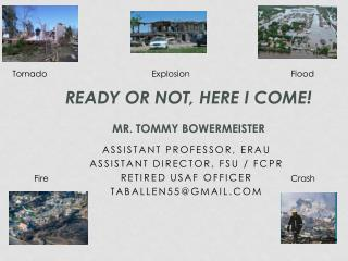 Ready or Not, Here I Come! Mr. Tommy Bowermeister