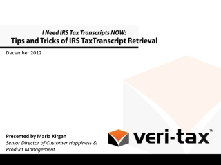 I Need IRS Tax Transcripts NOW:  Tips and Tricks of IRS Tax  Transcript Retrieval
