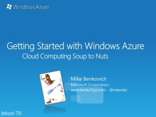 Getting Started with Windows Azure Cloud Computing Soup to Nuts
