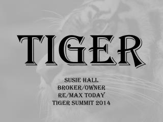 Tiger Susie Hall Broker/OWNER RE/MAX TODAY TIGER SUMMIT 2014