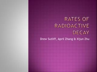 Rates of Radioactive Decay