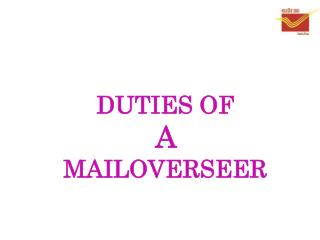 DUTIES OF  A  MAILOVERSEER
