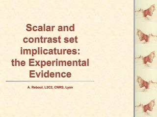Scalar and contrast set implicatures :  the Experimental Evidence