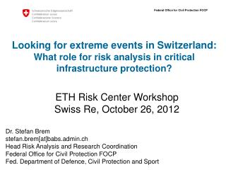 Looking for extreme events in Switzerland: What role for risk analysis in critical infrastructure protection?
