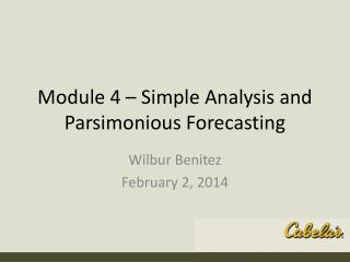 Module 4 – Simple Analysis and Parsimonious Forecasting