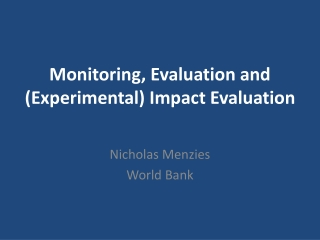 Monitoring, Evaluation and (Experimental) Impact Evaluation