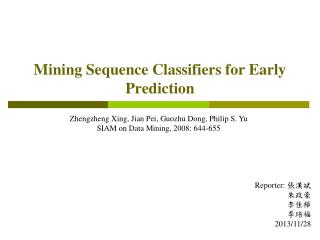 Mining Sequence Classifiers for Early Prediction