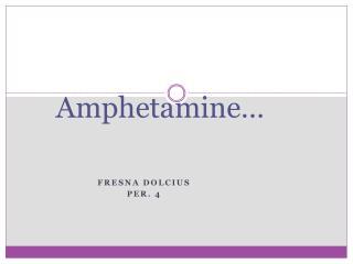 Amphetamine�