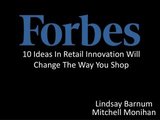 10 Ideas In Retail Innovation Will Change The Way You Shop