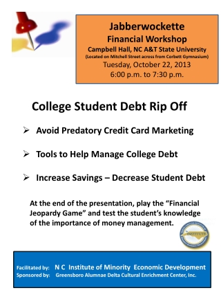 Jabberwockette Financial Workshop Campbell Hall, NC A&T State Univers ity (Located on Mitchell Street across from Corbe