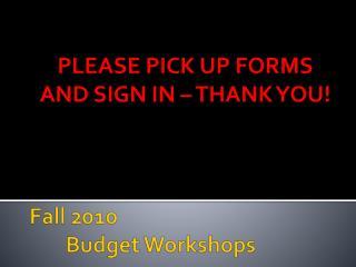 Fall 2010 Budget Workshops