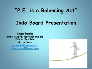 """P.E. is a Balancing Act"" Indo Board Presentation"