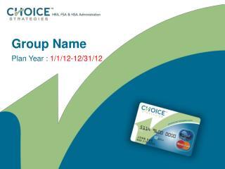 Group Name Plan Year :  1/1/12-12/31/12