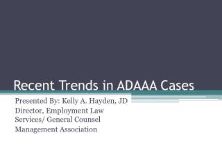 Recent Trends in ADAAA Cases