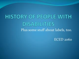HISTORY OF PEOPLE WITH DISABILITIES