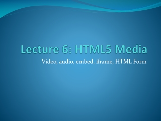 Lecture 6: HTML5 Media