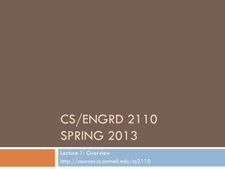 CS/ENGRD 2110 Spring  2013
