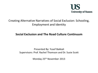 Creating  Alternative Narratives  of  Social Exclusion : Schooling, E mployment  and I dentity Social Exclusion and The