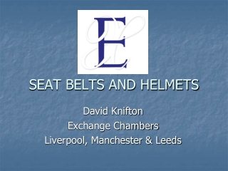 SEAT BELTS AND HELMETS