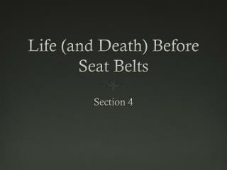 Life (and Death) Before Seat Belts