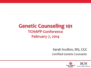 Genetic Counseling 101 TCHAPP Conference February 7, 2014