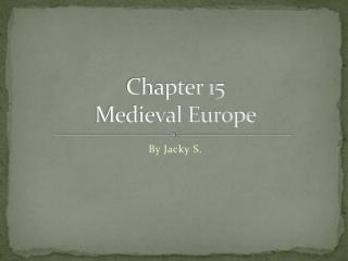 Chapter 15 Medieval Europe