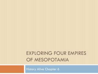 Exploring Four Empires of Mesopotamia