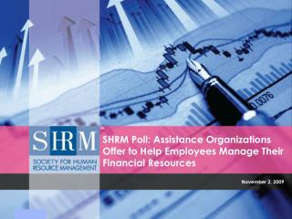 SHRM Poll: Assistance Organizations Offer to Help Employees Manage Their Financial  Resources