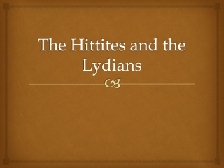 The Hittites and the  Lydians