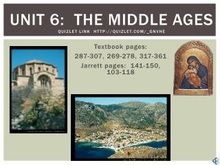 Unit 6:  The Middle Ages Quizlet  Link  http ://quizlet.com/_gnvhe