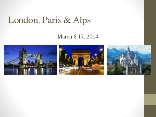 London, Paris & Alps
