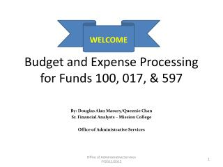 Budget and Expense Processing  for Funds 100, 017, & 597