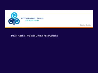 Travel Agents- Making Online Reservations