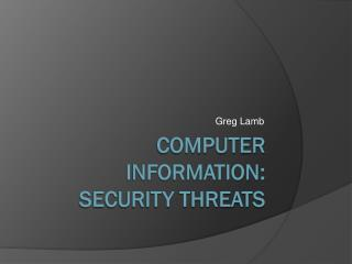 Computer Information:  security threats